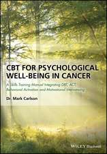 CBT for Psychological Well–Being in Cancer: A Skills Training Manual Integrating DBT, ACT, Behavioral Activation and Motivational Interviewing