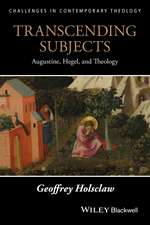 Transcending Subjects: Augustine, Hegel, and Theology