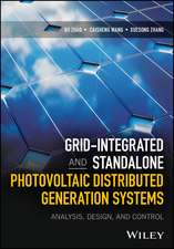 Grid–Integrated and Standalone Photovoltaic Distributed Generation Systems: Analysis, Design, and Control