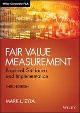 Fair Value Measurement: Practical Guidance and Implementation