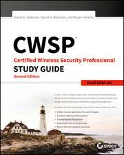 CWSP Certified Wireless Security Professional Study Guide: Exam CWSP–205