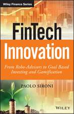 FinTech Innovation: From Robo–Advisors to Goal Based Investing and Gamification