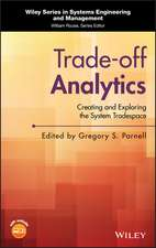 Trade–off Analytics: Creating and Exploring the System Tradespace