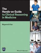 The Hands–on Guide to Clinical Reasoning in Medicine