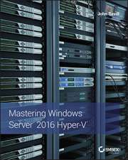 Mastering Windows Server 2016 Hyper–V