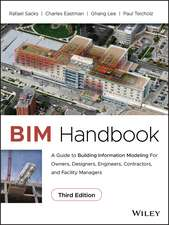 BIM Handbook: A Guide to Building Information Modeling for Owners, Designers, Engineers, Contractors, and Facility Managers