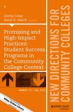 Promising and High–Impact Practices: Student Success Programs in the Community College Context: New Directions for Community Colleges, Number 175