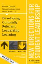 Developing Culturally Relevant Leadership Learning: New Directions for Student Leadership, Number 152
