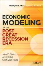 Economic Modeling in the Post Great Recession Era: Incomplete Data, Imperfect Markets