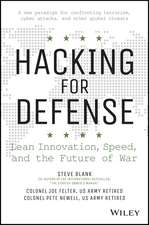 Hacking for Defense: Using Silicon Valley Innovation to Fight the World′s Most Dangerous Security Threats– In Weeks Not Years