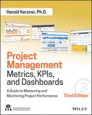 Project Management Metrics, KPIs, and Dashboards: A Guide to Measuring and Monitoring Project Performance
