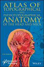 Atlas of Topographical and Pathotopographical Anatomy of the Head and Neck