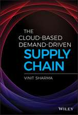 The Cloud–Based Demand–Driven Supply Chain