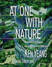 At One with Nature: Advances in Ecological Architecture in the Work of Ken Yeang