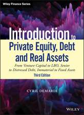 Introduction to Private Equity, Debt and Real Assets: From Venture Capital to LBO, Senior to Distressed Debt, Immaterial to Fixed Assets