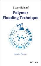 Essentials of Polymer Flooding Technique