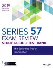 Wiley Series 57 Securities Licensing Exam Review 2019 + Test Bank: The Securities Trader Examination