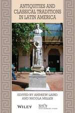 Antiquities and Classical Traditions in Latin America