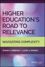 Higher Education′s Road to Relevance: Navigating Complexity