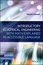 Introductory Electrical Engineering With Math Explained in Accessible Language