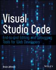 Visual Studio Code: End–to–End Editing and Debugging Tools for Web Developers