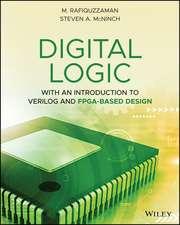 Digital Logic: With an Introduction to Verilog and FPGA–Based Design