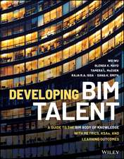 Developing BIM Talent: A Guide to the BIM Body of Knowledge with Metrics, KSAs, and Learning Outcomes