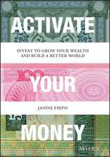 Activate Your Money: Invest to Grow Your Wealth and Build a Better World