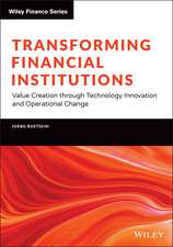 Transforming Financial Institutions: Value Creation through Technology Innovation and Operational Change