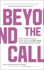 Beyond The Call: Why Some of Your Team Go the Extra Mile and Others Don′t Show
