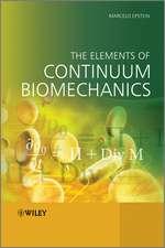 The Elements of Continuum Biomechanics