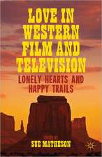 Love in Western Film and Television: Lonely Hearts and Happy Trails
