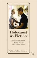 """Holocaust as Fiction: Bernhard Schlink's """"Nazi"""" Novels and Their Films"""