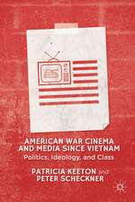 American War Cinema and Media since Vietnam: Politics, Ideology, and Class