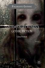 Contemporary Women's Gothic Fiction: Carnival, Hauntings and Vampire Kisses