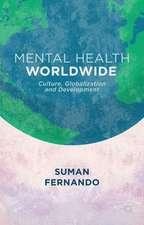 Mental Health Worldwide: Culture, Globalization and Development