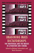 Imagining Mass Dictatorships: The Individual and the Masses in Literature and Cinema