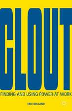 Clout: Finding and Using Power at Work
