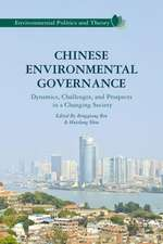 Chinese Environmental Governance: Dynamics, Challenges, and Prospects in a Changing Society