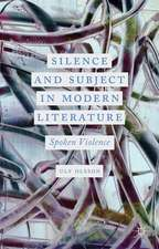 Silence and Subject in Modern Literature: Spoken Violence