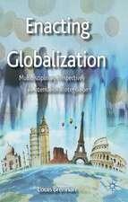 Enacting Globalization: Multidisciplinary Perspectives on International Integration