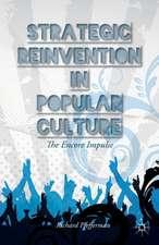 Strategic Reinvention in Popular Culture: The Encore Impulse