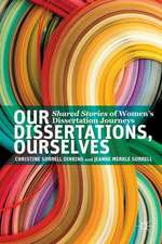 Our Dissertations, Ourselves: Shared Stories of Women's Dissertation Journeys