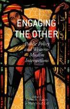 Engaging the Other: Public Policy and Western-Muslim Intersections