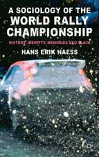 A Sociology of the World Rally Championship: History, Identity, Memories and Place