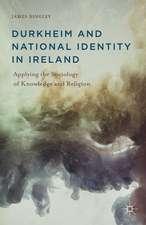 Durkheim and National Identity in Ireland: Applying the Sociology of Knowledge and Religion