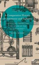 A Comparative History of Commerce and Industry, Volume II: Converging Trends and the Future of the Global Market