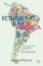 Rethinking Latin America: Development, Hegemony, and Social Transformation