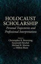 Holocaust Scholarship: Personal Trajectories and Professional Interpretations