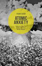 Atomic Anxiety: Deterrence, Taboo and the Non-Use of U.S. Nuclear Weapons